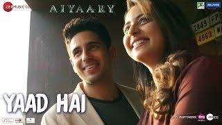 Yaad Hai | Aiyaary