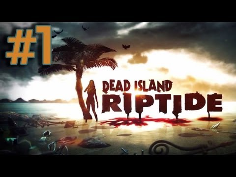 Dead Island Riptide Walkthrough Part 1 - Welcome to Palanoi