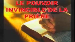 Le pouvoir invincible de la prière 1/2