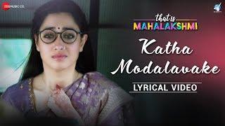 Katha Modalavake - Lyrical Video   That is Mahalakshmi