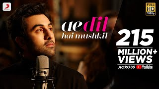Ae Dil Hai Mushkil - Full Song Video
