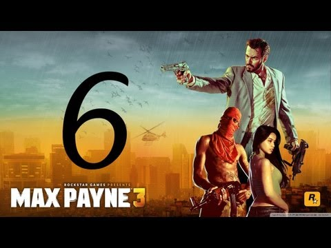 Max Payne 3 Walkthrough - Part 6 HD Hard Mode no commentary gameplay Chapter 4