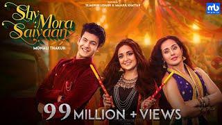 Shy Mora Saiyaan  Meet Bros ft. Monali Thakur & Piyush Mehroliyaa  Manjul Khattar  Tejaswini