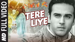 Tere Liye FULL VIDEO SONG  SANAM RE  Pulkit Samrat, Yami Gautam  Divya khosla Kumar