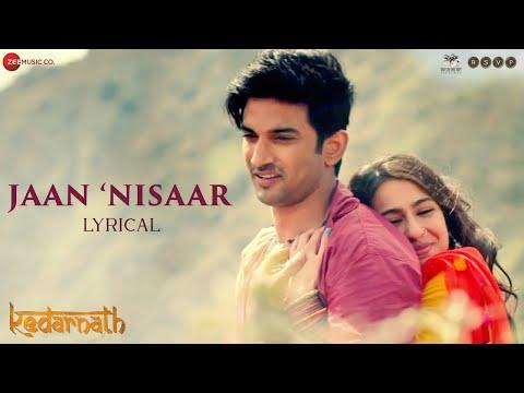 Jaan Nisaar - Lyrical | Kedarnath | Arijit Singh| Sushant Rajput| Sara Ali Khan | Amit T | Amitabh B