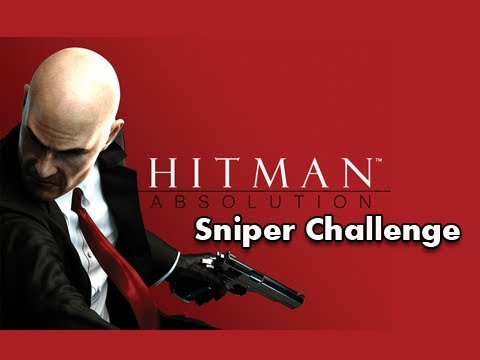 Hitman Absolution Sniper Challenge - Extremely Fun & Addictiing ( Gameplay / Commentary )