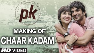 Making of 'Chaar Kadam' Video Song | PK | Sushant Singh Rajput | Anushka Sharma