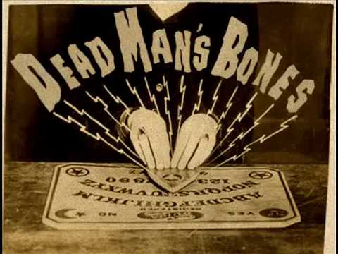 "Dead Mans Bones -=- ""Pa Pa Power"""