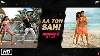 Aa Toh Sahi Song | Judwaa 2 |
