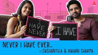 Never Have I Ever ft. Sushanth and Ruhani - ChiLaSow