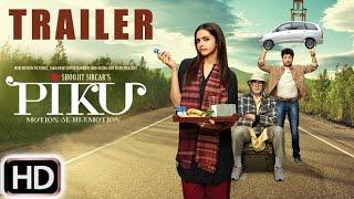PIKU Official Trailer 2015 | Amitabh Bachchan, Deepika Padukone, Irrfan Khan