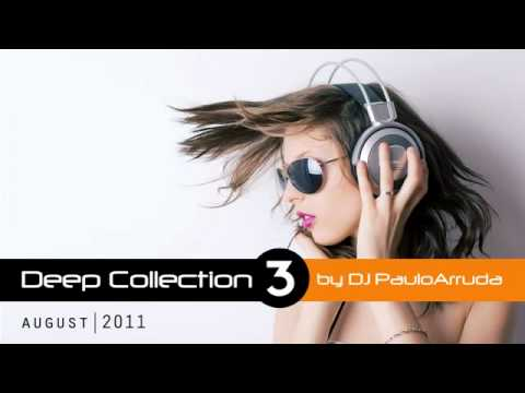 Deep Collection 3 by Paulo Arruda | Soulful House Music | Aug 2011