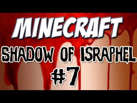 Minecraft: Shadow of Israphel Part 7