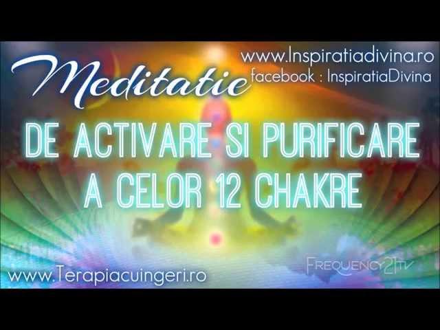 Meditatie de activare si purificare a celor 12 chakre