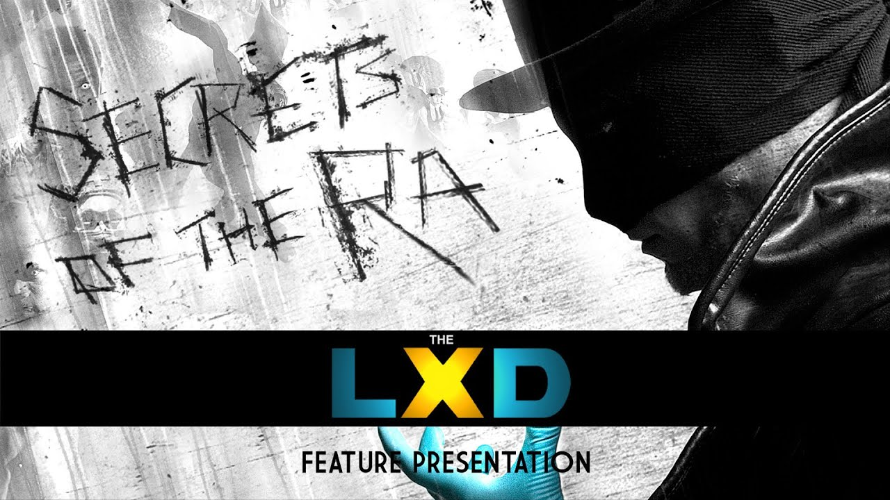 THE LXD: SECRETS OF THE RA (Feature Version)
