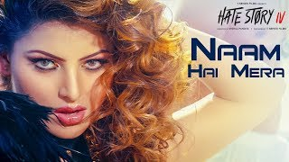 Naam Hai Mera Video | Hate Story IV