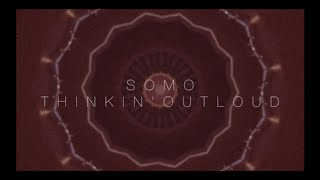 Ed Sheeran - Thinkin' Out Loud (Rendition) by SoMo