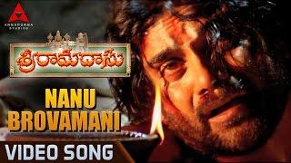 Nanu Brovamani Video Song || Sri Ramadasu