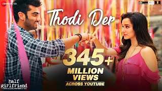 Thodi Der | Half Girlfriend
