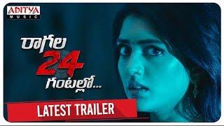 Raagala 24 Gantallo Latest Trailer