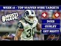 2018 Fantasy Football Advice  - Week 16 Top Waiver Wire Targets - Players To Target