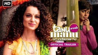 Tanu Weds Manu Returns Official Trailer