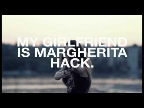 MY GIRLFRIEND IS MARGHERITA HACK / PROMO.