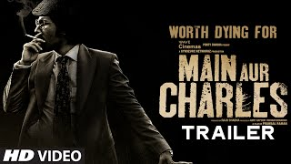 Main Aur Charles Official Trailer