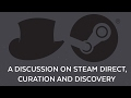 A discussion on Steam Direct, curation and discovery