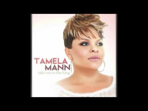 Tamela Mann - Take Me To The King
