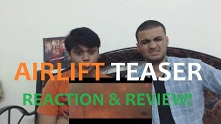 AIRLIFT Teaser Trailer Reaction | Akshay Kumar 2016 Movie