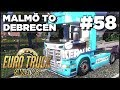 Euro Truck Simulator 2 - Ep. 58 - Malmo to Debrecen - Part 2