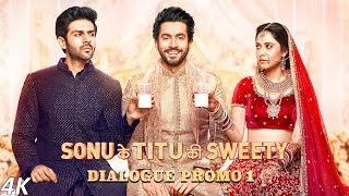 Sonu Ke Titu Ki Sweety (Dialogue Promo 1)