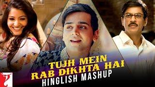 Tujh Mein Rab Dikhta Hai - Hinglish Mashup | Jay Kadn | Shah Rukh Khan | Anushka Sharma