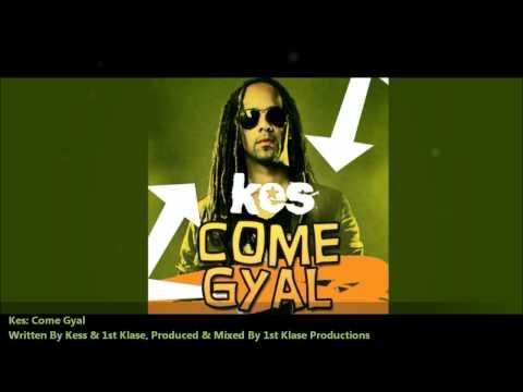 Kes: COME GYAL [2011 Trinidad Carnival][1st. Klase Productions]