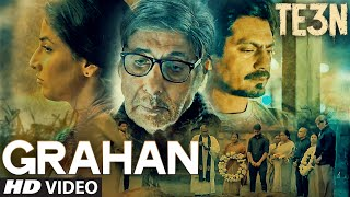 GRAHAN Video Song from TE3N Movie | Amitabh Bachchan, Vidya Balan