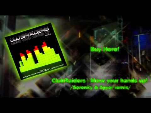 Clubraiders - Move your hands up (Serenity & Spyer remix)