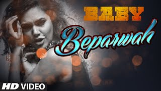 Beparwah VIDEO Song - Baby