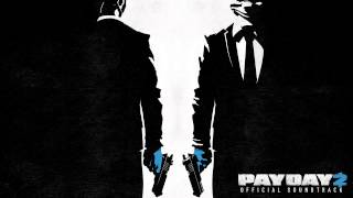 PAYDAY 2 Official Soundtrack - 06. Full Force Forward