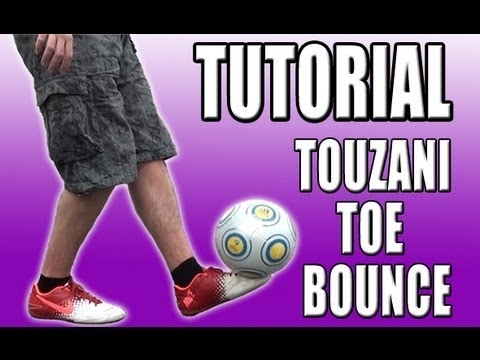 Touzani Toe Bounce Tutorial - Freestyle Football / Soccer