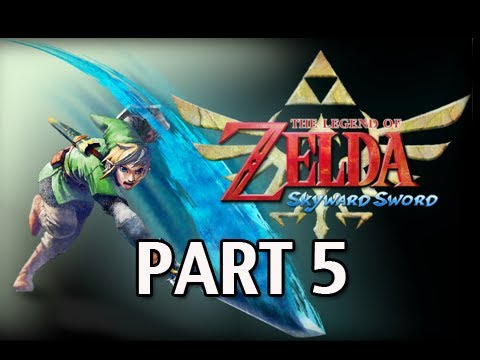 Legend of Zelda Skyward Sword - Walkthrough Part 5 Let's Play HD (Gameplay & Commentary)