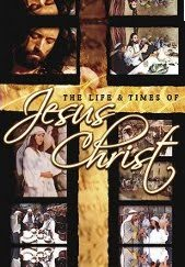 28.12.2011 - The Life & Times of Jesus Christ