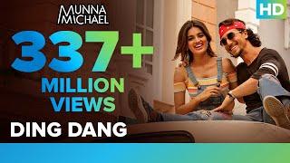 Ding Dang - Video Song | Munna Michael | Tiger Shroff & Nidhhi Agerwal