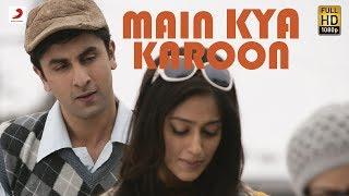 Main Kya Karoon - Barfi Official HD New Full Song