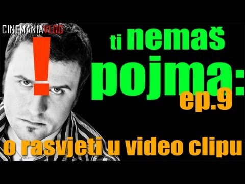 Ti nema pojma!      &#8211;     o rasvjeti u video clipu