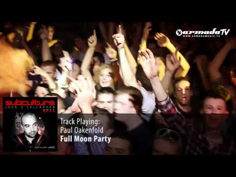 Paul Oakenfold - Full Moon Party  (Subculture 2011 preview) - UCGZXYc32ri4D0gSLPf2pZXQ