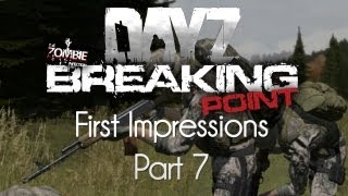 ARMA 2: DayZ Breaking Point Mod — First Impressions — Part 7 — Relived Memories!