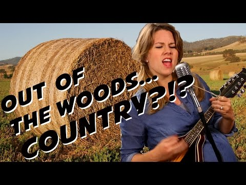 Out of the Woods - Country Version?