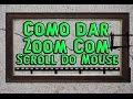 Como dar Zoom no Photoshop com o Scroll do Mouse