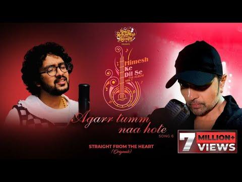 Agarr Tumm Naa Hote (Studio Version)  Himesh Ke Dil Se The Album Vol 1  Himesh  Sameer Anjaan  Nihal
